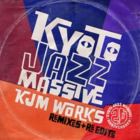『Kyoto Jazz Massive 20th Anniversary KJM WORKS~Remixes & Re-edits』