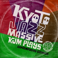 『Kyoto Jazz Massive 20th Anniversary KJM PLAYS~Contemporary Classics』