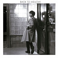 『BACK TO MELLOW』