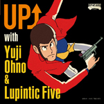 『UP↑ with Yuji Ohno & Lupintic Five』