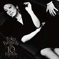 『Toko Furuuchi with 10 legends』