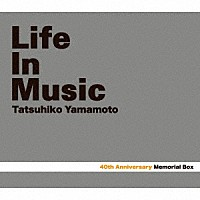 『40th Memorial Box 「LIFE IN MUSIC」』