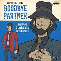 『LUPIN THE THIRD ~GOODBYE PARTNER~』