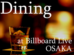 Dining at Billboard Live OSAKA