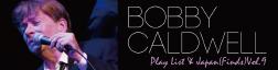 ボビー・コールドウェル 「日本のファンに聴かせたい曲」プレイリスト & japan(finds) Vol.9「ボビー・コールドウェルに聴かせたい日本の楽曲」